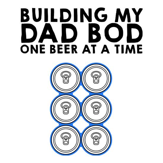 Building My Dad Bod t shirt