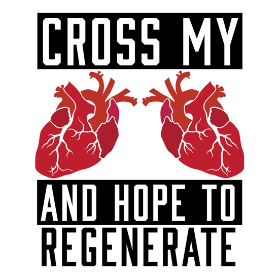 Cross My Hearts And Hope To Regenerate t shirt