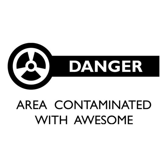 Danger Area Contaminated With Awesome t shirt