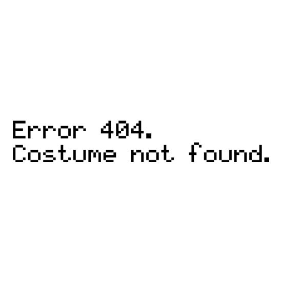 Error 404 Costume Not Found t shirt