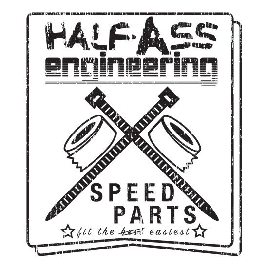 Halfass Engineering t shirt