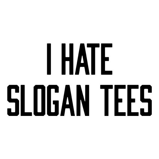 I Hate Slogan Tees t shirt