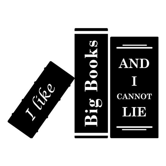 I Like Big Books And I Cannot Lie t shirt