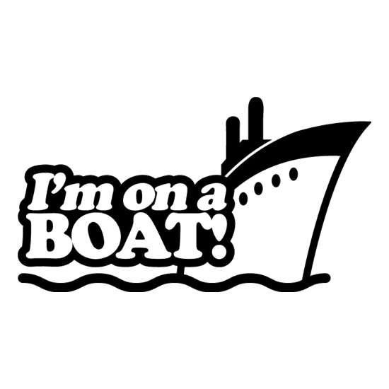 I'm On A Boat! t shirt