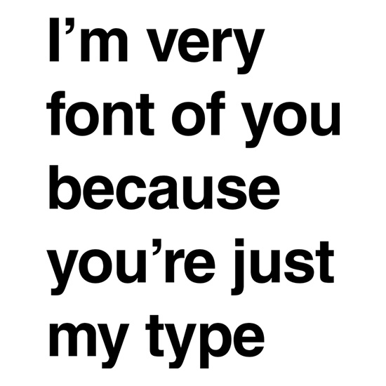 I'm Very Font Of You t shirt