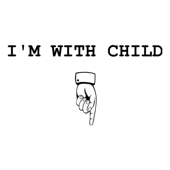 I'm With Child t shirt