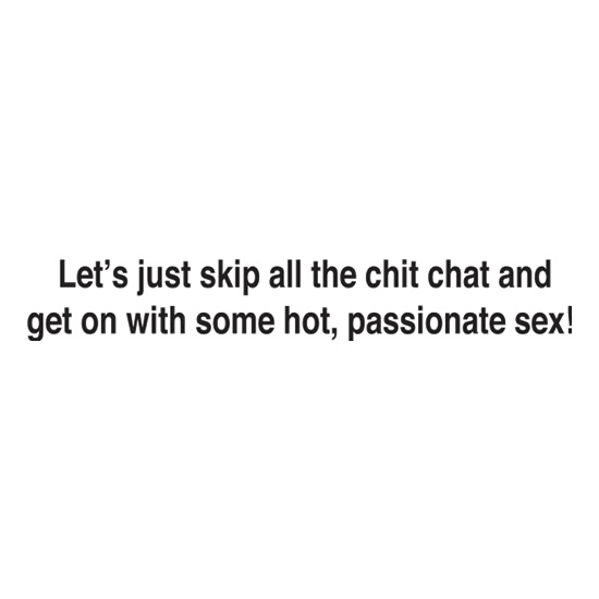 Let's Just Skip The Chit Chat And Have Sex t shirt