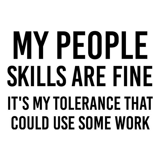 My Tolerance Could Use Some Work t shirt