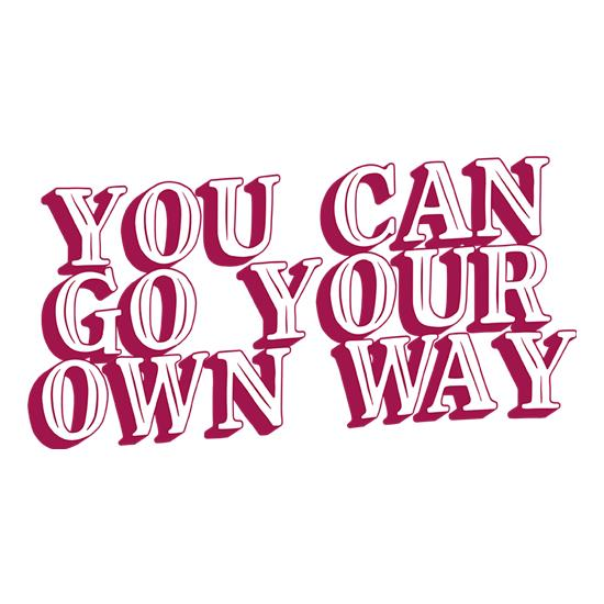 You Can Go Your Own Way t shirt
