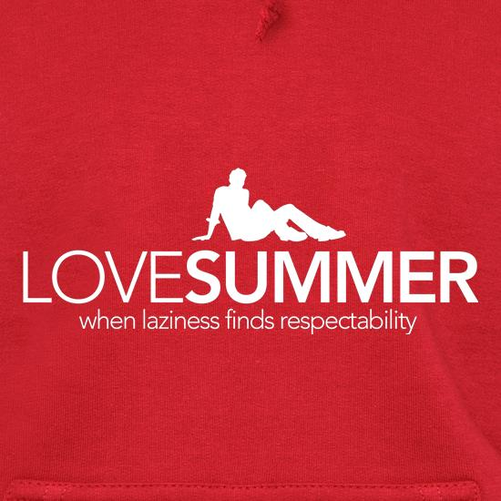 Love Summer...when laziness finds respectability t shirt