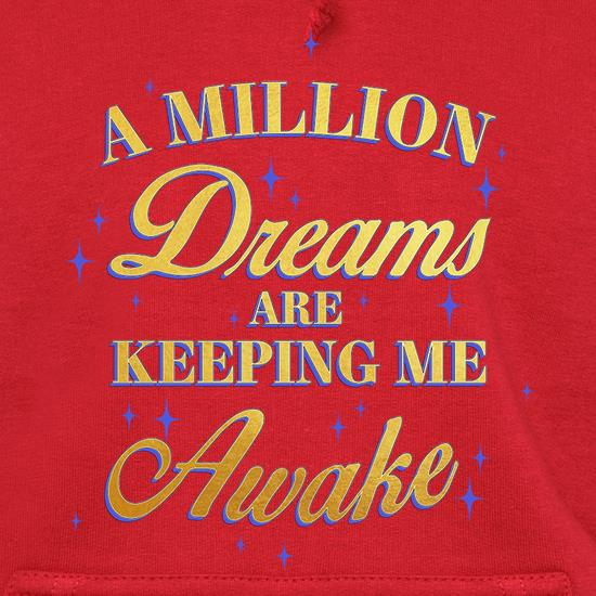 A Million Dreams Are Keeping Me Awake t shirt