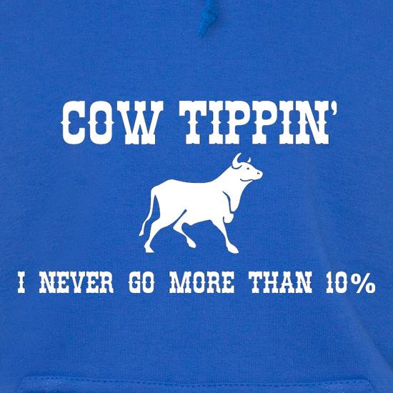 Cow Tippin' I Never Go More Than Ten Percent t shirt