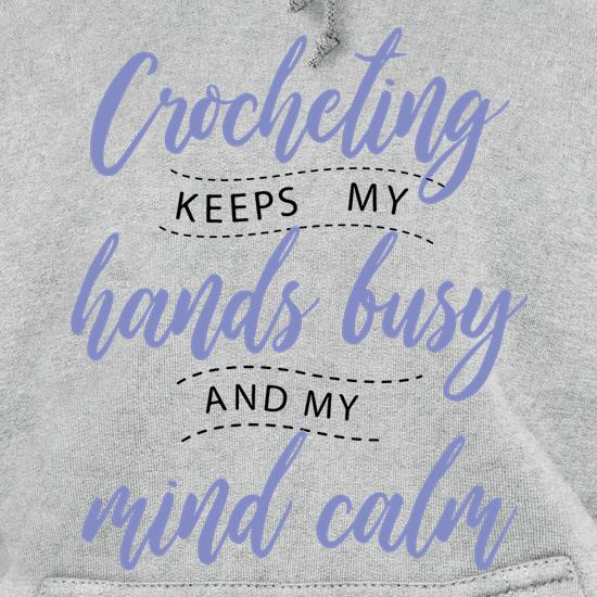 Crocheting Keeps My Hands Busy t shirt