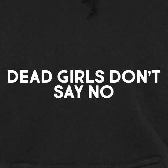 Dead Girls Don't Say No t shirt