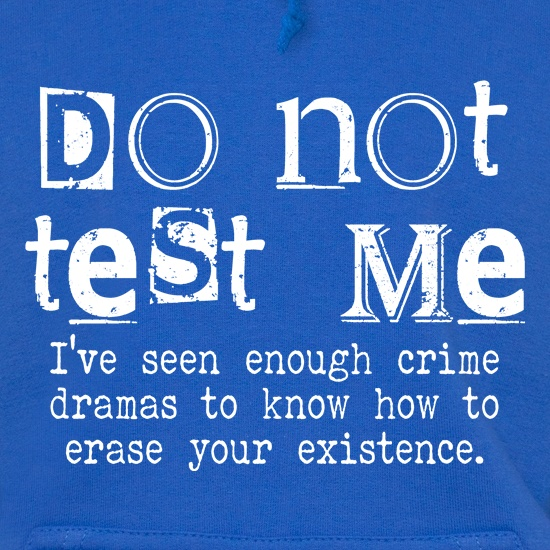 Do Not Test Me t shirt