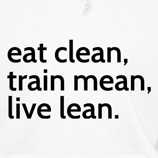 Eat Clean, Train Mean, Live Lean t shirt