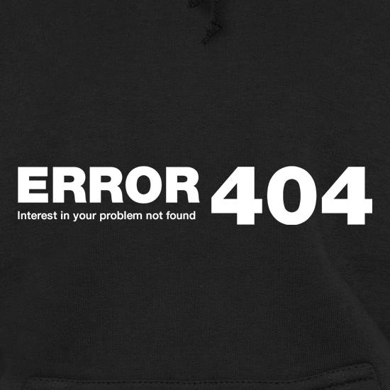 ERROR 404 interest in your problem not found t shirt