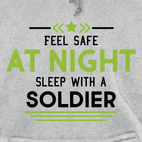 Feel Safe At Night, Sleep With A Soldier t shirt