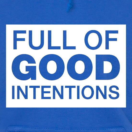Full of Good Intentions t shirt
