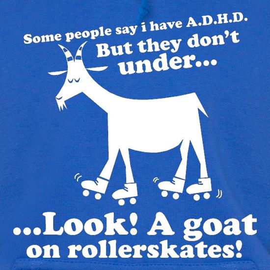 Some People Say I Have A.D.H.D t shirt