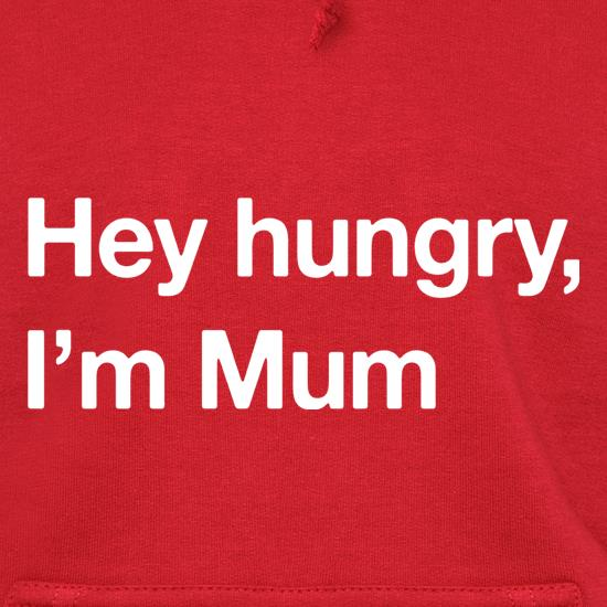 Hey hungry, I'm Mum t shirt
