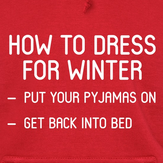 How To Dress For Winter - Go back to bed t shirt