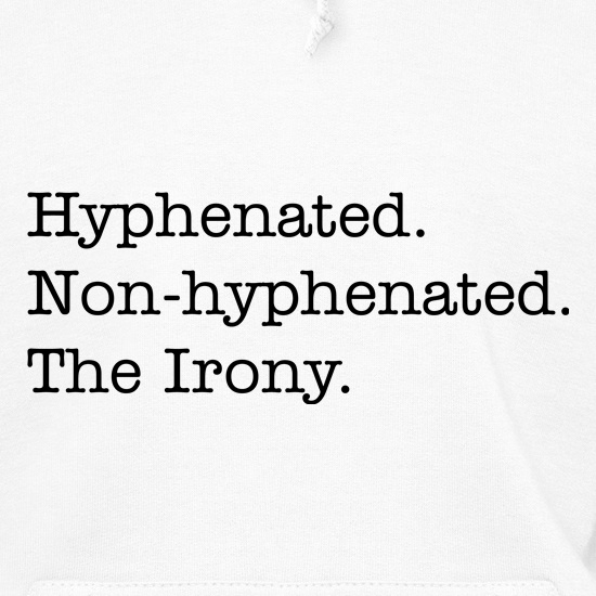 Hyphenated Irony t shirt