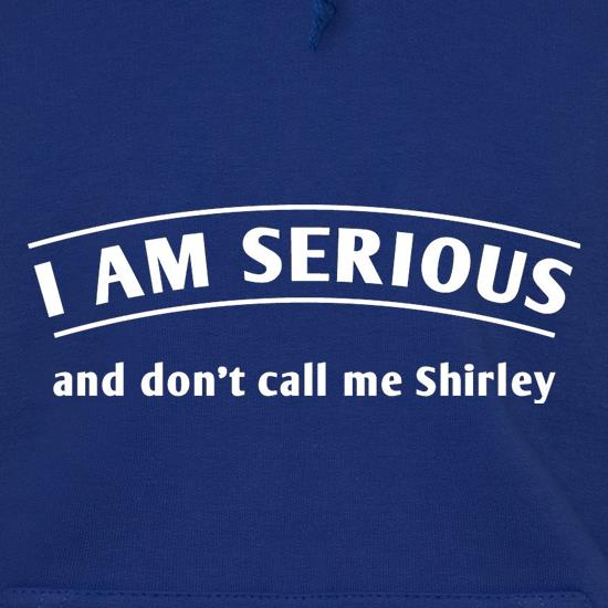 I Am Serious And Don't Call Me Shirley t shirt