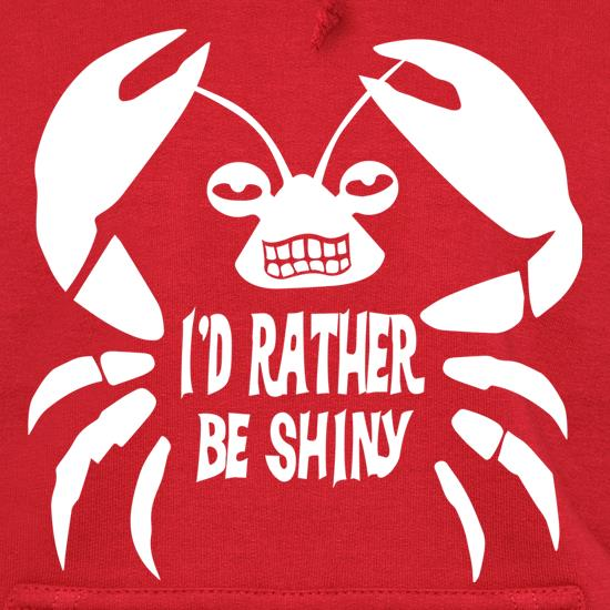 I'd Rather Be Shiny t shirt