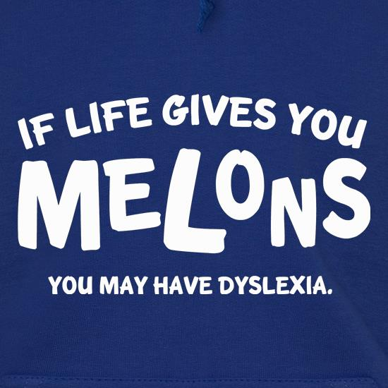 If life gives you melons you may have dyslexia t shirt