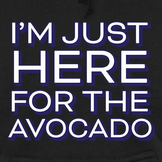 I'm Just Here For The Avocado t shirt