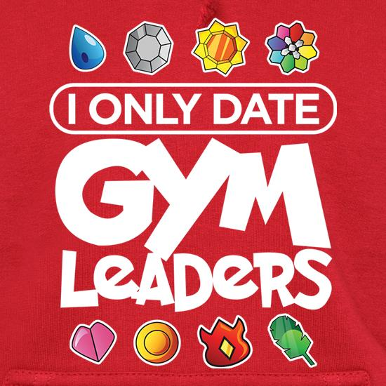 I Only Date Gym Leaders t shirt