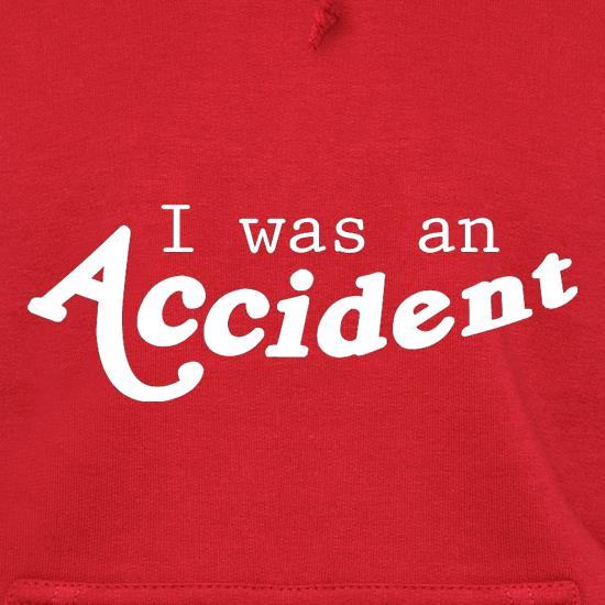 I Was An Accident t shirt