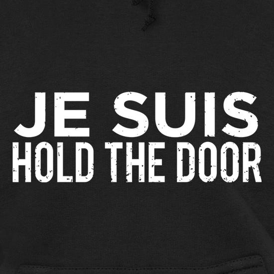 Je Suis Hold The Door t shirt
