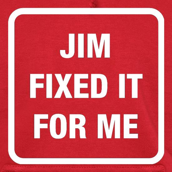 Jim Fixed It For Me t shirt