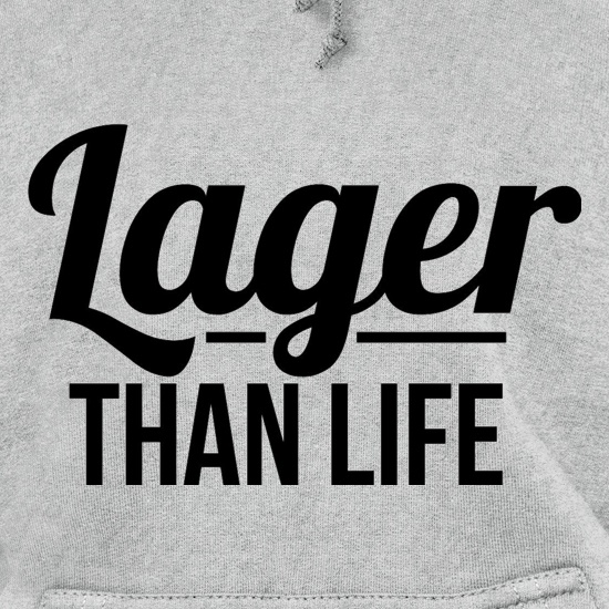 Lager than Life t shirt