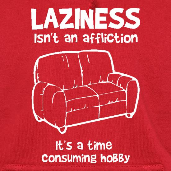Laziness isn't an affliction, It's a time consuming hobby t shirt
