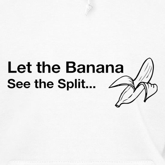 Let The Banana See The Split t shirt