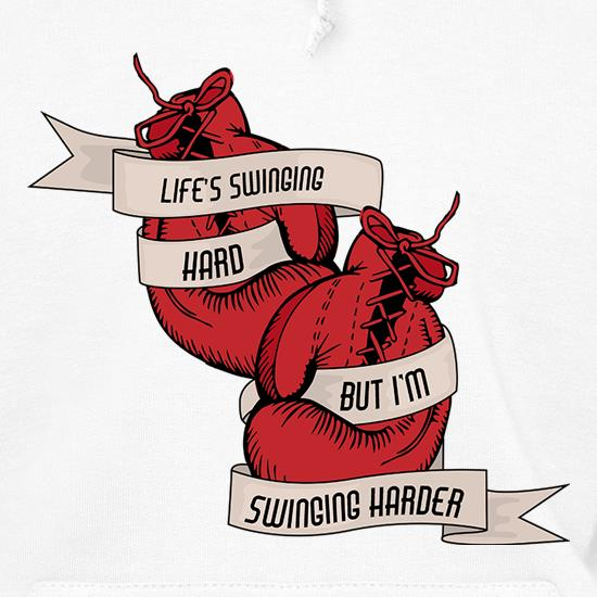Life's Swinging Hard, But I'm Swinging Harder t shirt
