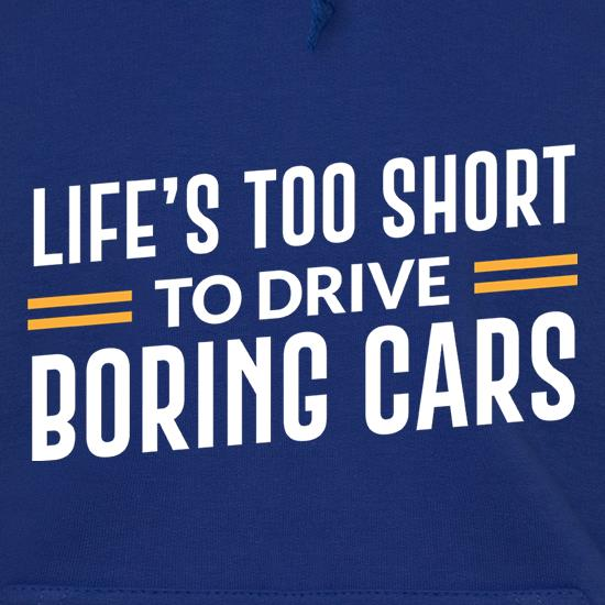 Life's Too Short To Drive Boring Cars t shirt