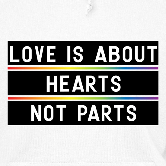 Love Is About Hearts Not Parts t shirt