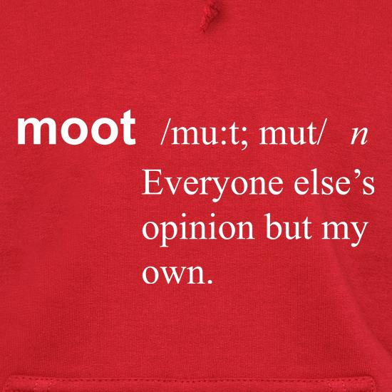 Moot, Everyone Else's Opinion But My Own t shirt