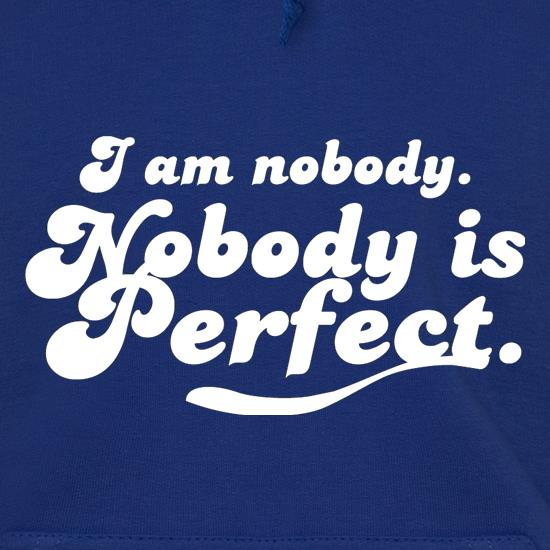 I am nobody. Nobody is perfect. t shirt