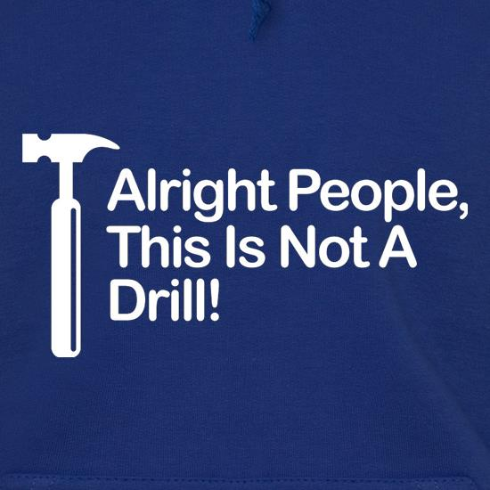 This Is Not A Drill t shirt