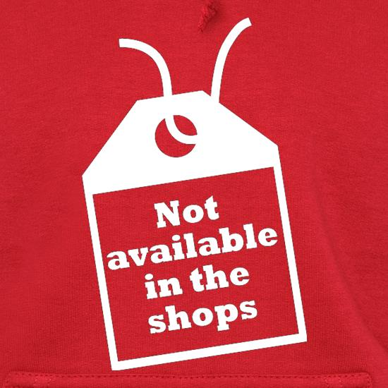 Not Available In The Shops t shirt
