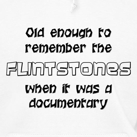 Old enough to remember the Flintstones when it was a documentary t shirt