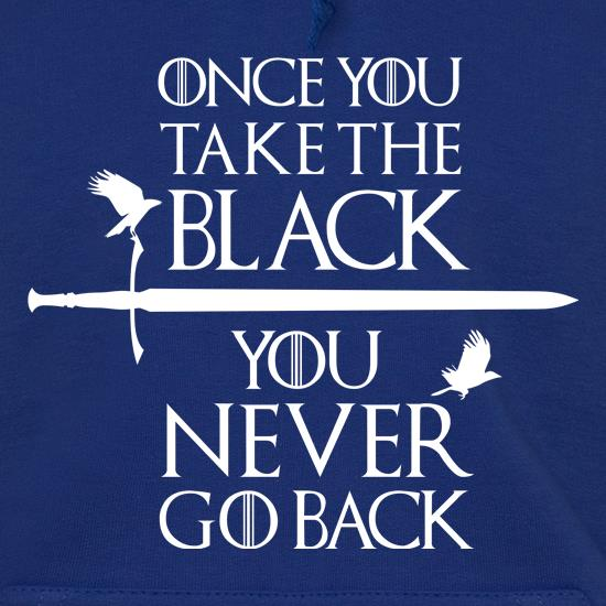 Once You Take The Black You Never Go Back t shirt