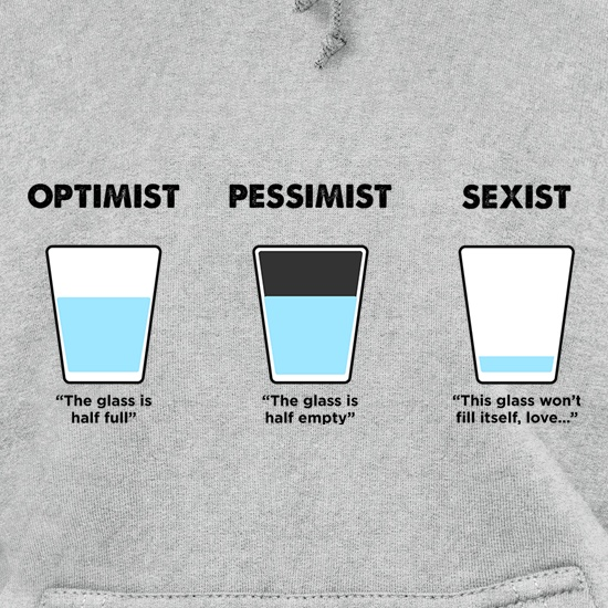 Optimist, Pessimist Or Sexist t shirt