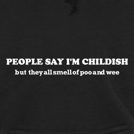 people say i'm childish but they all smell of poo and wee t shirt