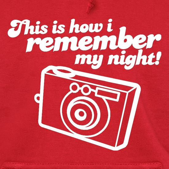 This Is How I Remember My Night! t shirt